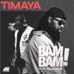 Timaya – Bam Bam ft. Olamide