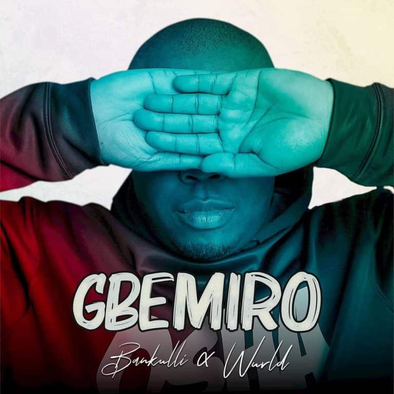 Bankulli ft. WurlD – Gbemiro