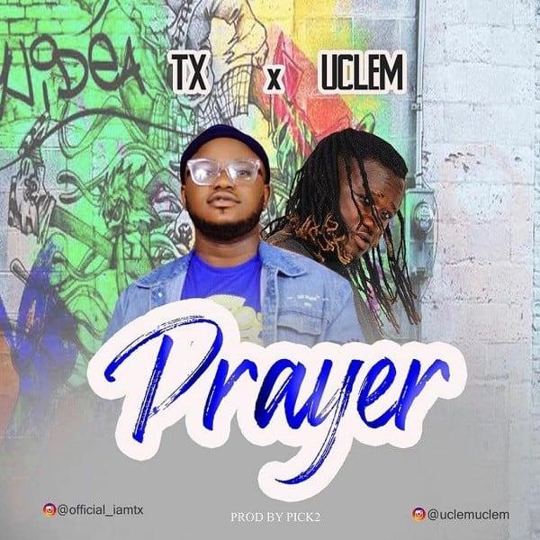 TX – Prayer ft. Uclem
