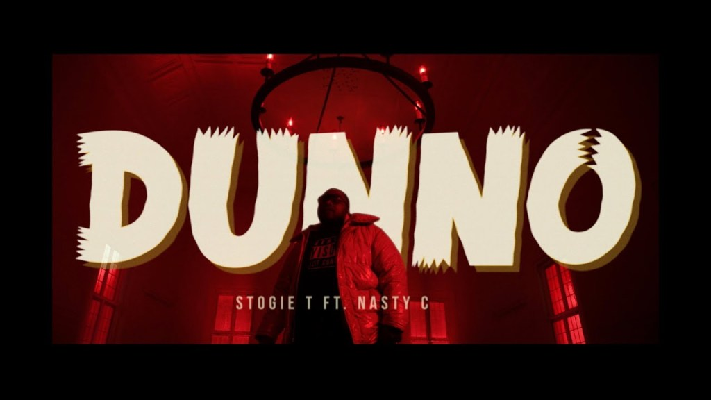 Video: Stogie T – Dunno ft. Nasty C