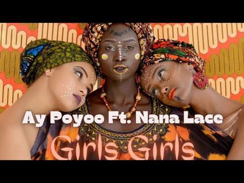 Ay Poyoo Ft. Nanalace – Girls Girls