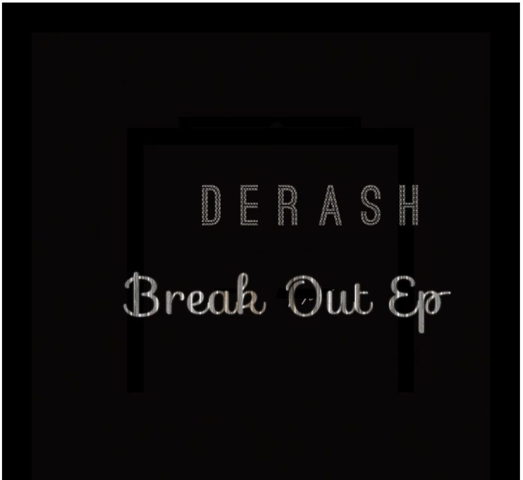 Derash Break Out EP