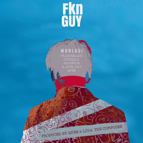 Worlasi – Fkn Guy