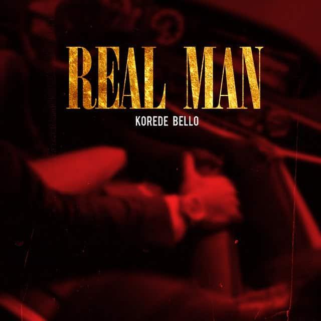 Korede Bello – Real Man