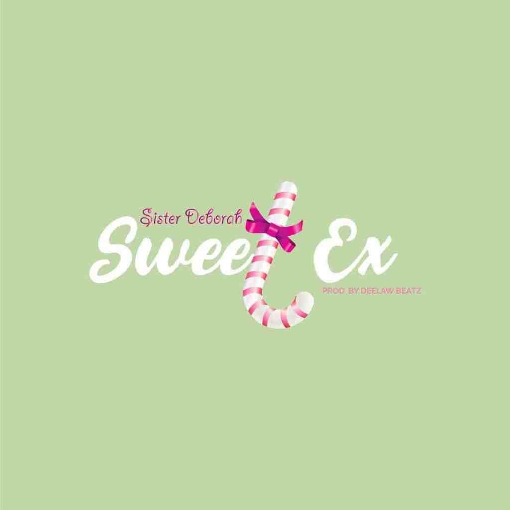 Sister Deborah – Sweet Ex