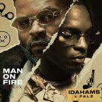 Idahams – Man On Fire (Remix) ft. Falz