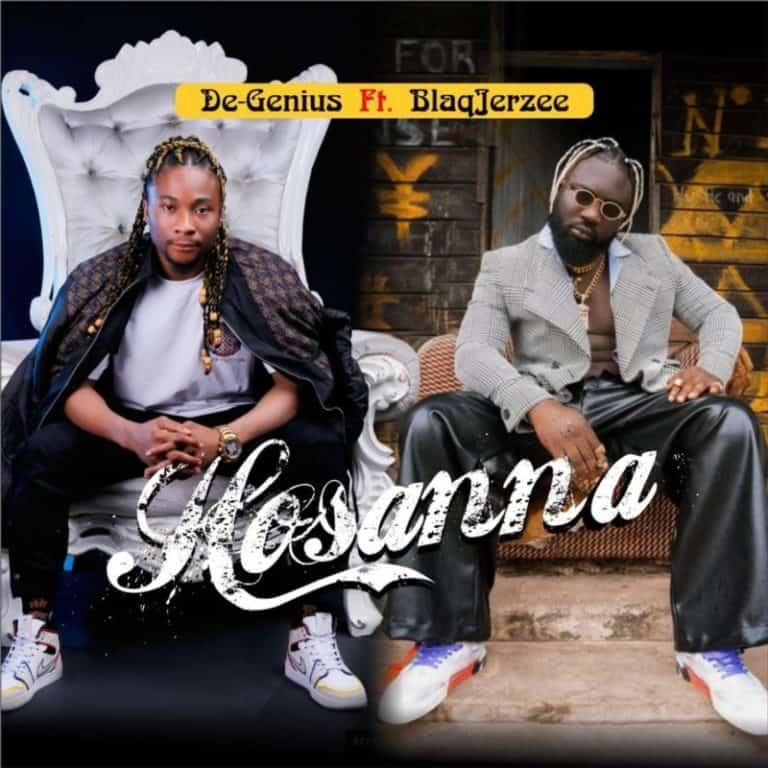 De-Genius – Hosanna ft. Blaq Jerzee