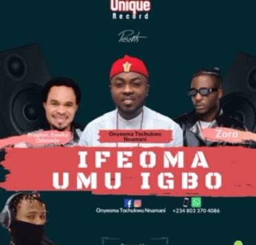 Zoro – Ifeoma ft. Onyeoma Tochukwu & Odumeje