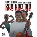 Kumi Guitar – Kro Kro Me Ft Shatta Wale