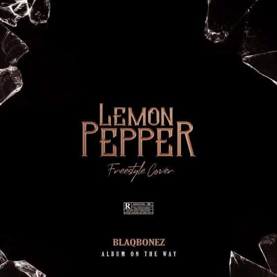 Blaqbonez – Lemon Pepper (Freestyle Cover)