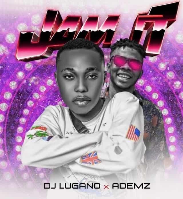 DJ Lugano – Jam It ft. Ademz