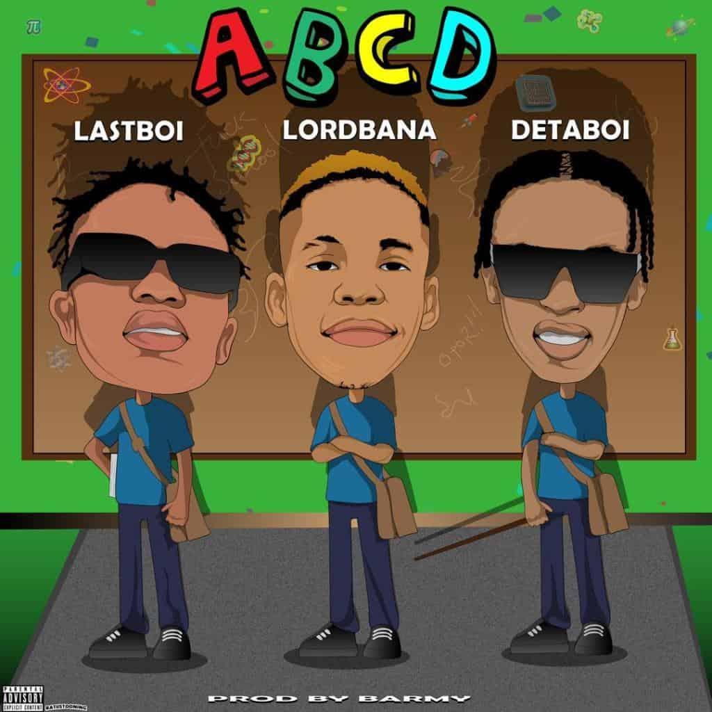 Lordbana – ABCD ft. Detaboi, Lastboi