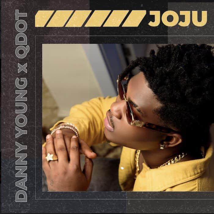 Danny Young – Joju ft Qdot