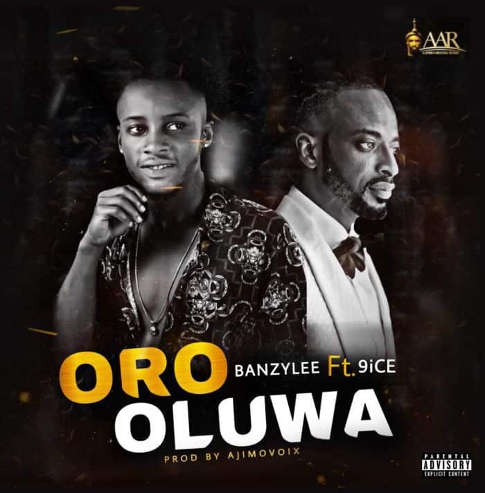Banzylee Ft. 9ice – Oro Oluwa