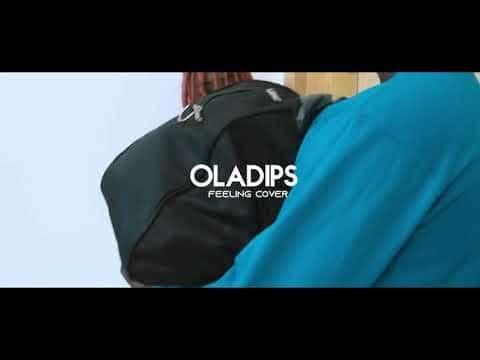 Oladips – Feelings (Cover)