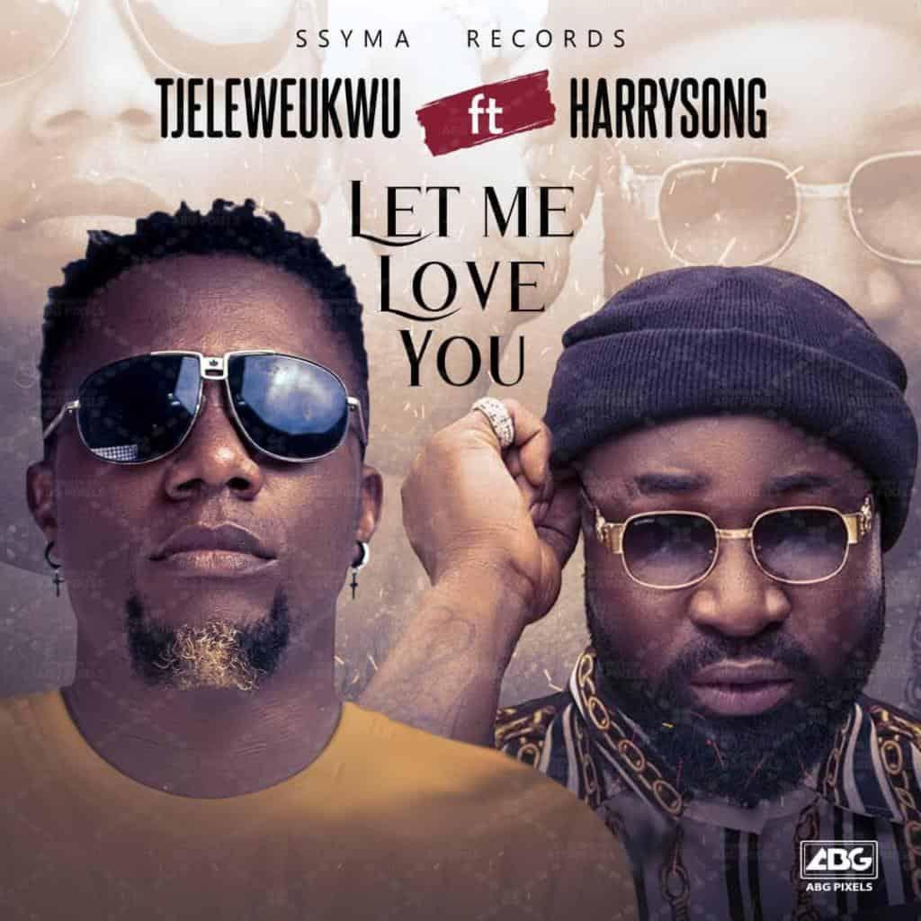 Tj Eleweukwu – Let Me Love You ft Harrysong