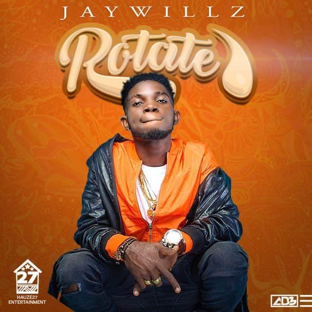Jaywillz – Rotate