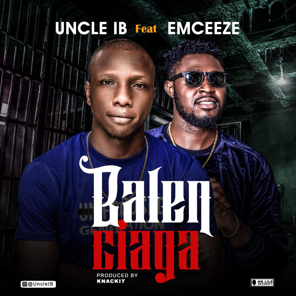 Uncle IB – Balenciaga ft. Emceeze
