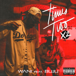 Wani – Times Two (X2) ft Buju