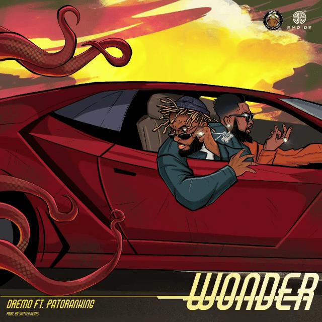 Dremo – Wonder Ft Patoranking