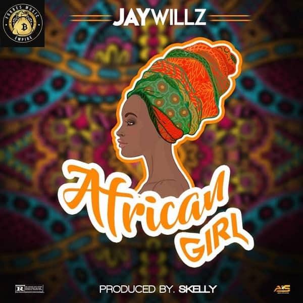 Jaywillz – African Girl