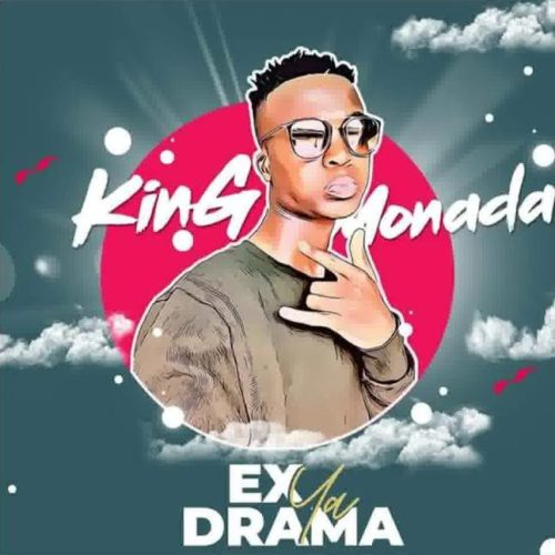 King Monada Ft. Tshego – Ex Ya Drama