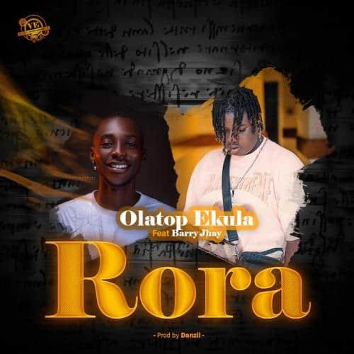 Olatop Ekula Ft. Barry Jhay – Rora