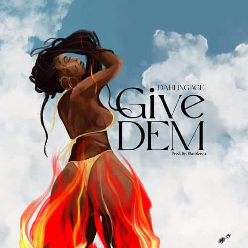 Dahlin Gage – Give Dem