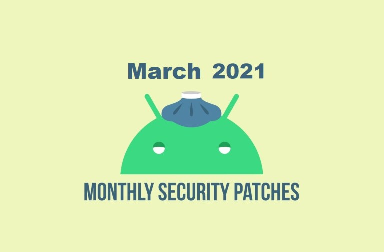 Android's March 2021 security update rolls out starting today