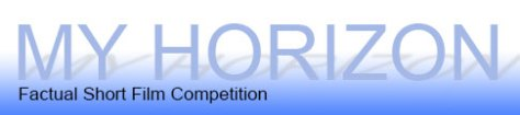 my-horizon My Horizon Factual Short Film Contest. 1st Prize: Sony NXCAM Camcorder!