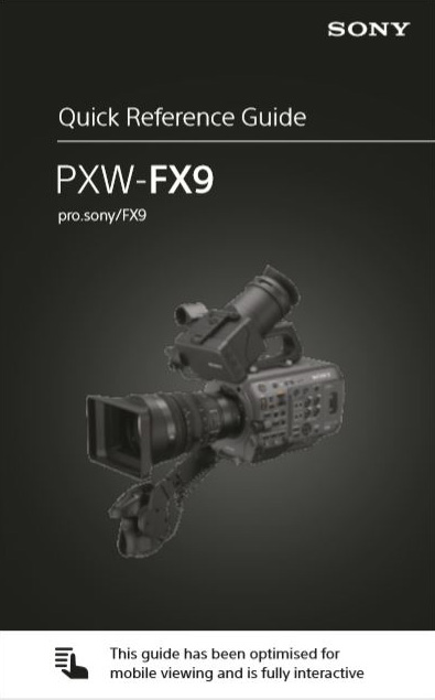 FX9-quick-ref-guide PXW-FX9 User Guide Now Available for FREE Download.