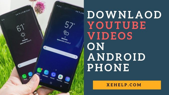 ownload YouTube Videos On Android Phone