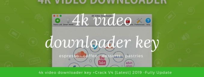 4k video downloader key +Crack V4.4.11 [Latest] 2019 -Fully Update