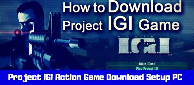 Project IGI Action Game Download Setup PC - Direct Links