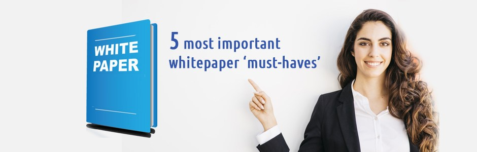 What are 5 most important white paper 'must-haves'