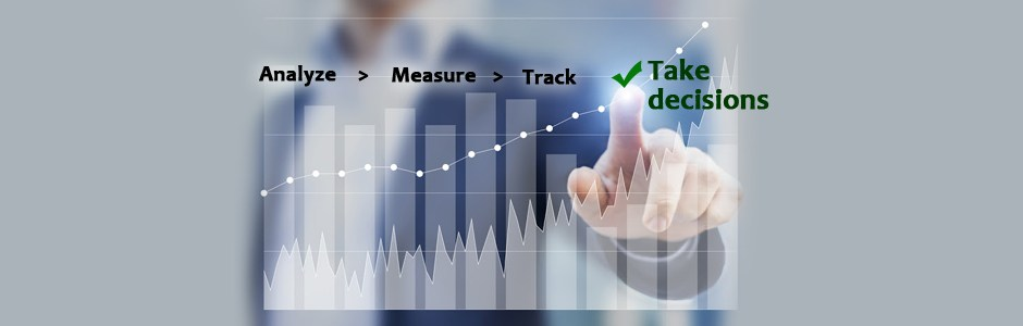 5. Measure, Analyze, Track and take decisions