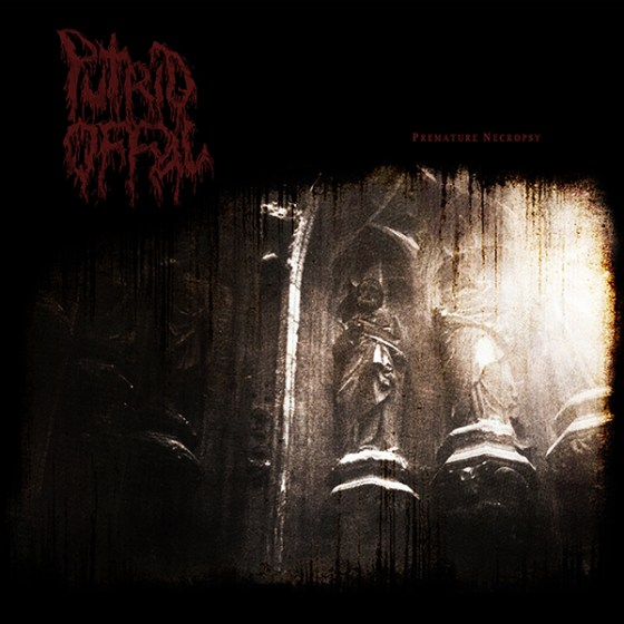 "PUTRID OFFAL ""Premature Necropsy: the Carnage Continues"""