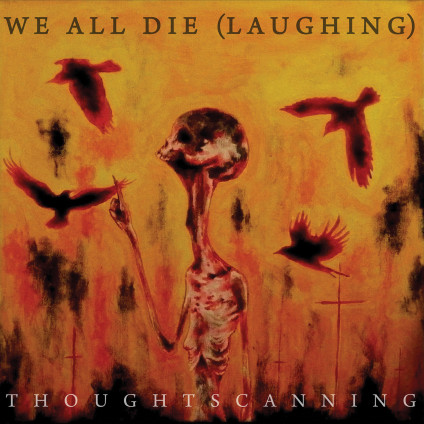 """WE ALL DIE (laughing) """"Thoughtscanning"""" [TOX030]"""