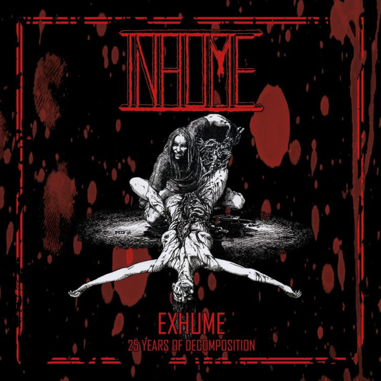 "INHUME ""Exhume: 25 Years of Decomposition"""