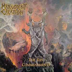 """MALEVOLENT CREATION """"The Ten Commandments"""""""