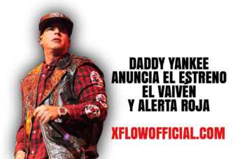 Daddy Yankee anuncia el Estreno de El Vaivén y Alerta Roja