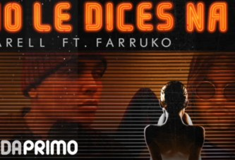 DARELL ft FARRUKO – NO LE DICES NA (REMIX) [OFFICIAL AUDIO]