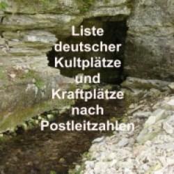 Liste deutscher Kultplätze u. Kraftplätze n. Postleitzahlen