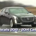 GM Recalls 2013 - 2014 Cadillac CTS