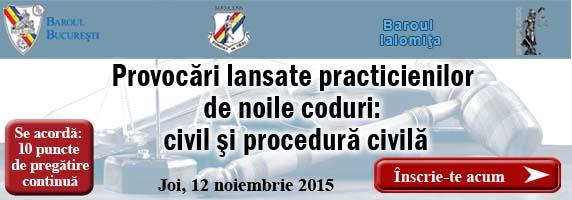 """Conferința """"Provocări lansate practicienilor de noile coduri: civil și procedură civilă"""""""