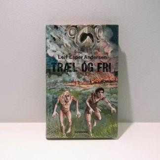 Træl og fri af Leif Esper Andersen