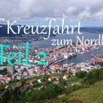 Auf Kreuzfahrt zum Nordkap – Teil 2