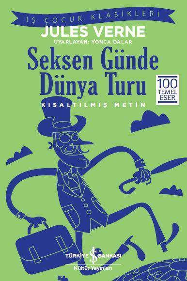 İş Bankası Kültür Yayınları'nın çocuklara özel bu serisinde Jules Verne'in Seksen Günde Dünya Turu isimli kitabının çocuklar için kısaltılmış bir versiyonunu bulabilirsiniz.