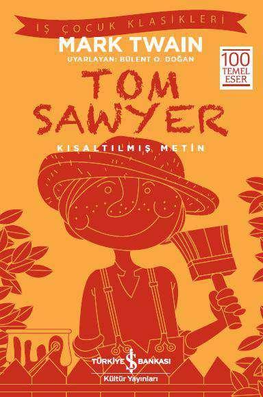 İş Bankası Kültür Yayınları'nın çocuklara özel bu serisinde Mark Twain'in Tom Sawyer isimli kitabının çocuklar için kısaltılmış bir versiyonunu bulabilirsiniz.