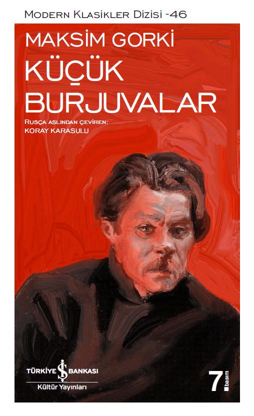 Türkiye İş Bankası Kültür Yayınlarının bu dizisi içerisinde Maksim Gorki'nin Küçük Burjuvalar isimli kitabını bulabilirsiniz.